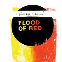 Flood Of Red - A Place Before The End