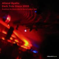 Alland Byallo - Dark Tide Disco 2009