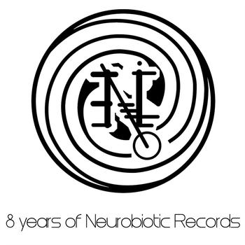 Various Artists - 8 years of Neurobiotic Records
