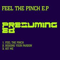 Presuming ED - Feel The Pinch EP