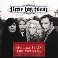 Little Big Town - Go Tell It On The Mountain