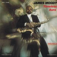 James Moody - Timeless Aura