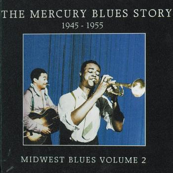 Various Artists - The Mercury Blues Story (1945-1955) - Midwest Blues, Vol. 2