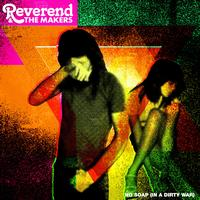 Reverend & The Makers - No Soap (In A Dirty War)