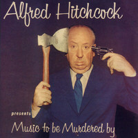 Jeff Alexander - Alfred Hitchcock Presents Music To Be Murdered By