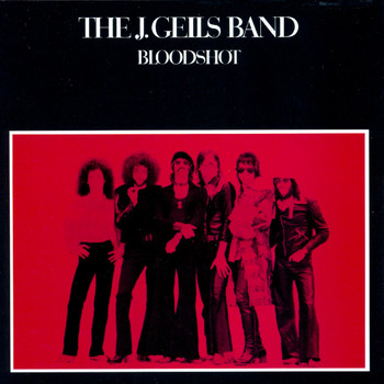 The J. Geils Band - Bloodshot