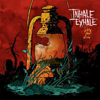Inhale Exhale - Bury Me Alive