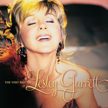 Lesley Garrett - The Very Best of Lesley Garrett