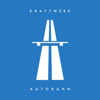 Kraftwerk - Autobahn (2009 Remastered Version)