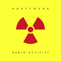 Kraftwerk - Radio-Activity (2009 Remaster)