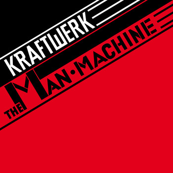 Kraftwerk - The Man Machine (2009 Remastered Version)