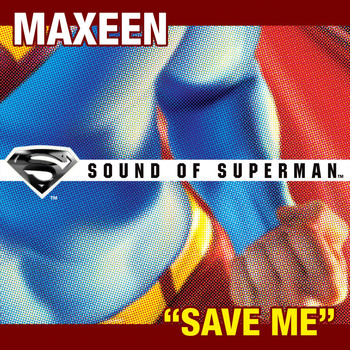 "Maxeen - Save Me [Single From ""Sound of Superman""]"