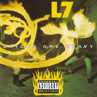 L7 - Bricks Are Heavy (Explicit)