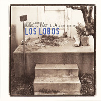 Los Lobos - Just Another Band From East L.A.: A Collection