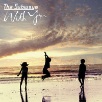 The Subways - With You (- Live dmd)