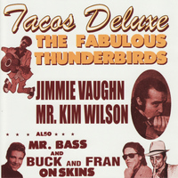 The Fabulous Thunderbirds - Tacos Deluxe