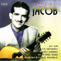 Jacob Do Bandolim - Sempre JACOB