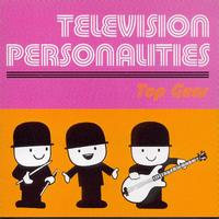 Television Personalities - Top Gear