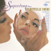 Superdrag - Regretfully Yours