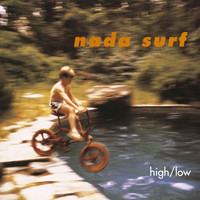 Nada Surf - High/Low (Explicit)