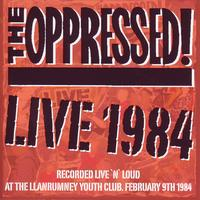 The Oppressed - Live 1984