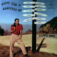 Russell Arms - Where Can A Wanderer Go