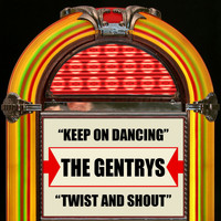 The Gentrys - Keep On Dancing / Twist And Shout