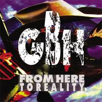 GBH - From Here To Reality
