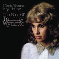 Tammy Wynette - I Don't Wanna Play House: The Best Of Tammy Wynette