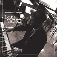 Louis Vause - Mechanicatastrophe