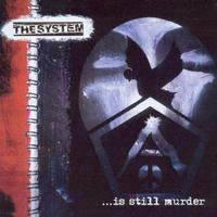 The System - Is Still Murder