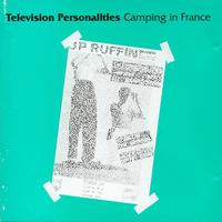 Television Personalities - Camping In France