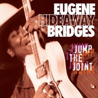 Eugene Bridges - Jump the Joint
