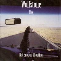 Wolfstone - Not Enough Shouting