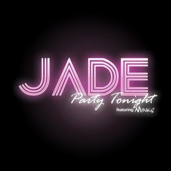 Jade - Party Tonight (feat. Minks) - Single