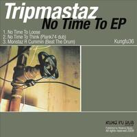 Tripmastaz - No Time To EP