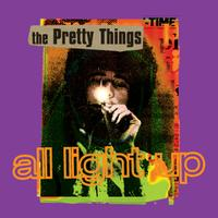 The Pretty Things - All Light Up