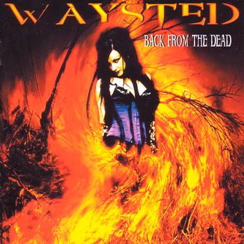 Waysted - Back From The Dead