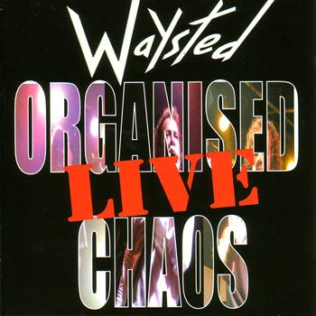 Waysted - Organised Chaos ... Live