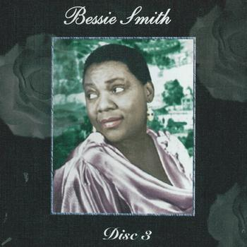 Bessie Smith - Empress of the Blues - Disc 3