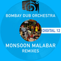 Bombay Dub Orchestra - Monsoon Malabar Remixes