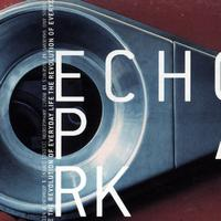 Echo Park - The Revolution of Everyday Life