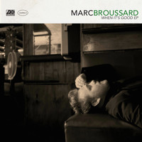 Marc Broussard - When It's Good EP