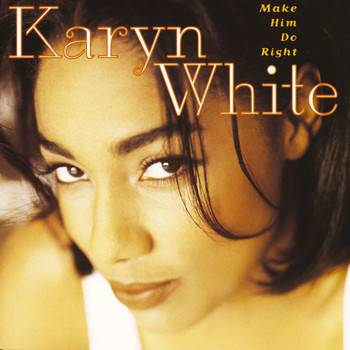 Karyn White - Make Him Do Right