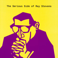 Ray Stevens - The Serious Side Of Ray Stevens