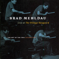 Brad Mehldau - The Art Of The Trio Volume 2:  Live At The Village Vanguard