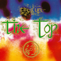 The Cure - The Top (Explicit)