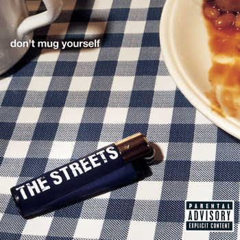 The Streets - Don't Mug Yourself (Explicit)