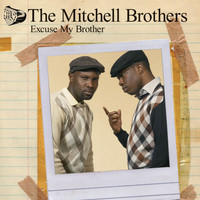 The Mitchell Brothers - Excuse My Brother (DMD - iTunes Exclusive)