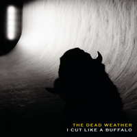 The Dead Weather - I Cut Like A Buffalo